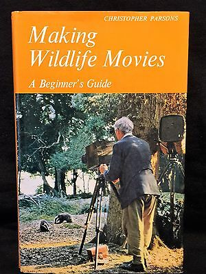 Making Wildlife Movies A Beginner's Guide by Christopher Parsons HC
