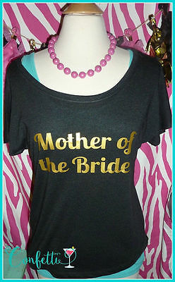 Sample sale READY TO SHIP size Small Mother of the Bride tshirt Comfy slouchy t
