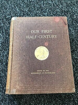 Queensland Australia 50th Year Government Jubilee history 1909. HC 1st Ed.