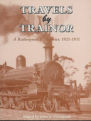 Travels by Trainor A Railwayman's Memories 1921-1931 edited by John E. Thompson