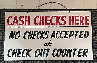 Vintage Masonite Cash Checks Here - No Checks Accepted Sign w/ Chain - Grocery