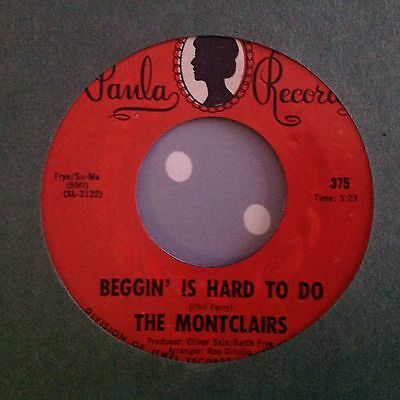 Montclairs-Unwanted Love/beggin Is Hard To Do-Paula 375. Vg+