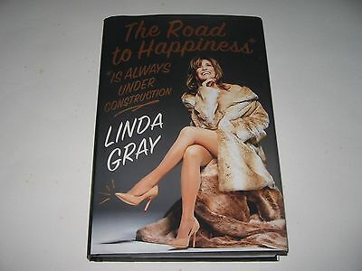 Linda Gray - The Road to Happiness is Always Under Construction