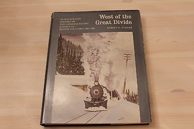 West of the Great Divide An Illustrated History of The Canadian Pacific Railway