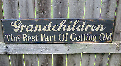 """Primitive Country Grandchildren The Best Part Of Getting Old 24"""" Sign"""