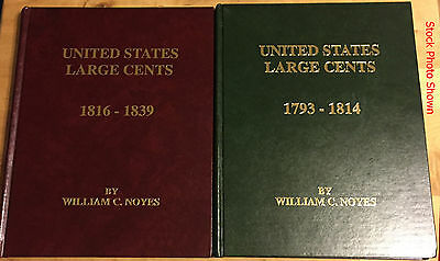 United States Large Cents 1793-1814 and 1816-1839  Willian Noyes Volumes 1 and 2