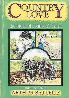 Country Love the story of Johnson's Farm by Arthur Battelle