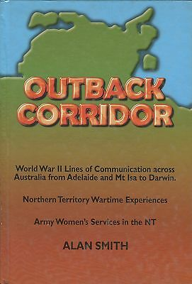 Outback Corridor World War II Lines of Communication across Australia