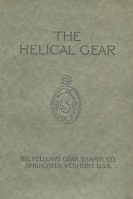 The Helical Gear Design, Application and Production, Fellows Gear Shaper Co