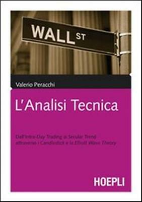 *882033903X* L' Analisi Tecnica. Dall'intra-Day Trading Ai Secular Trend Attrave