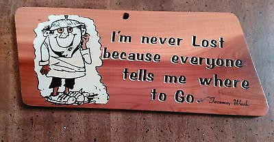 Vintage I'm Never Lost Because Everyone Tells Me Where To Go Plaque