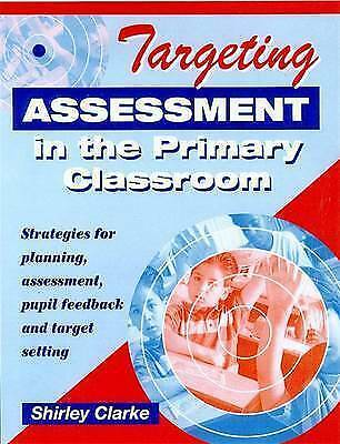 Targeting Assessment in the Primary Classroom: Str..., Clarke, Shirley Paperback