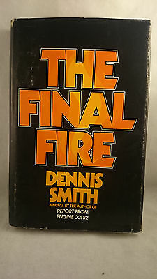 The Final Fire by Dennis Smith (1975, Book) First Edition