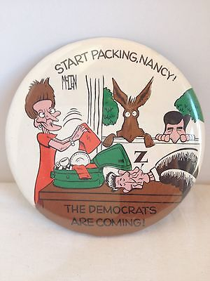 "Vintage ""Start Packing, Nancy! The Democrats Are Coming! Political Pin/Button"