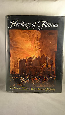 Heritage of Flames Illustrated History of Early American Firefighting