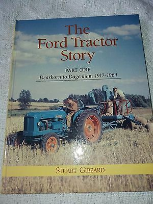 The Ford Tractor Story - Part One Dearborn to Dagenham 1917-1964