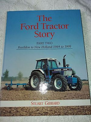 The Ford Tractor Story - Part Two Basildon to New Holland 1964 to 1999