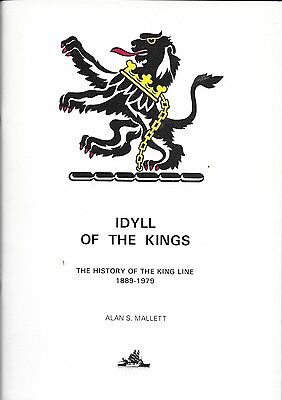 Idyll Of The Kings - The History of the King Line World Ship Society Publication