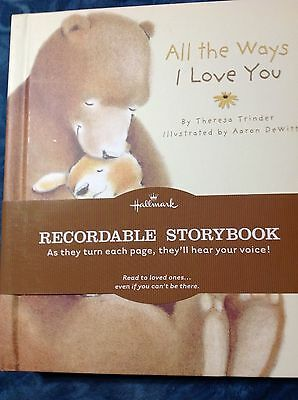 HALLMARK Recordable Storybook All The Ways I Love You T Trinder HB Book NEW