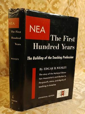 1957 NEA The First Hundred Years by Edgar Wesley Book in Dust Jacket SIGNED