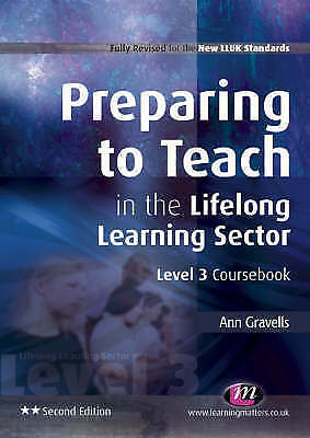 Preparing to Teach in the Lifelong Learning Sector by Ann Gravells...