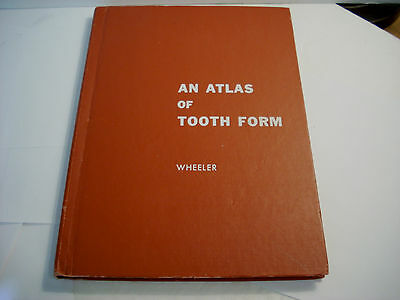 Book - AN ATLAS OF TOOTH FORM by RUSSELL WHEELER, D.D.S. 3rd Edition  Great Info