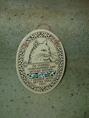Trinity Pottery oval cat plaque overfed spoiled overpampered I deserve better
