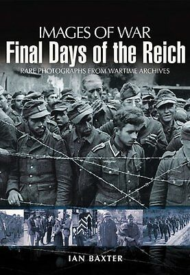 Final Days of the Reich by Ian Baxter New Paperback Book