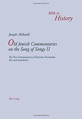 Old Jewish Commentaries on the Song of Songs II by Alobaidi  Joseph Paperback