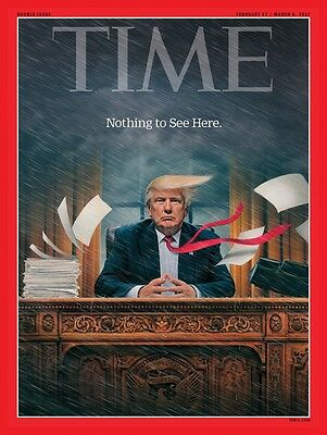 TIME Magazine February 27 / March 6 2017 Donald Trump Nothing To See Here  NEW
