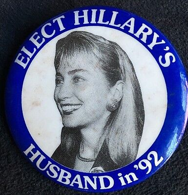 Elect Hillary's Husband 1992 Presidential Pinback Button