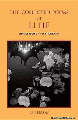 The Collected Poems of Li He J. D. Frodsham Paperback New Book Free UK Delivery