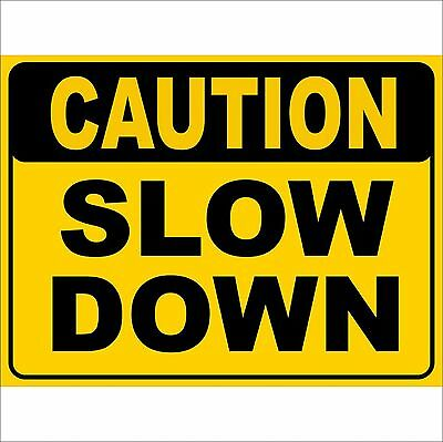 Safety Sign - CAUTION SLOW DOWN