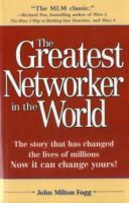 The Greatest Networker in the World John Milton Fogg Paperback New Book Free UK