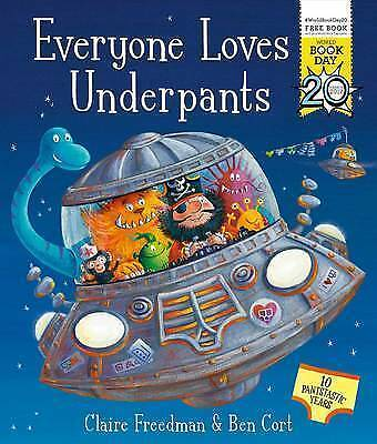 Everyone Loves Underpants A World Book Day Book by Claire Freedman Pbk 2017