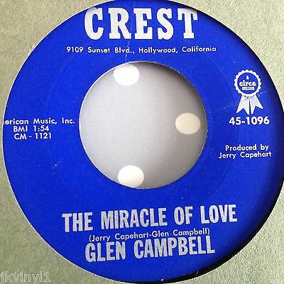 Glen Campbell-The Miracle Of Love/once More-Crest 1096. Vg++