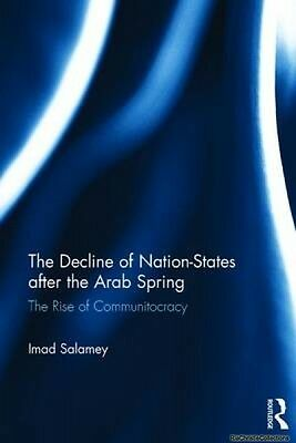 The Decline of Nation-States After the Arab Spring Imad Salamey Hardback New Boo