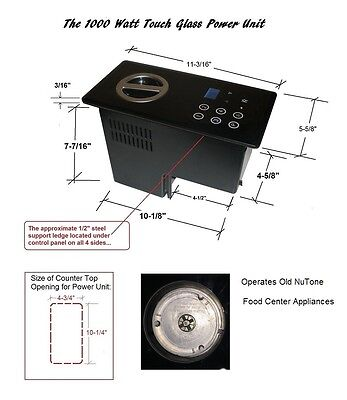New 1000W Power Base replaces Nutone Food Center 250; Glass-Touch Control Panel