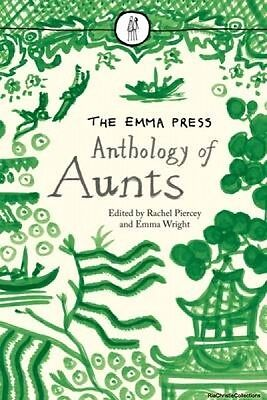 The Emma Press Anthology of Aunts Emma Wright Rachel Piercey Paperback New Book