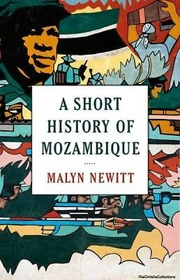 A Short History of Mozambique Malyn Newitt Paperback New Book Free UK Delivery
