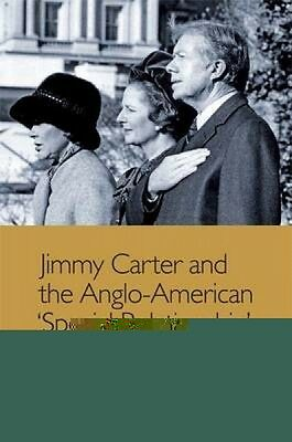 Jimmy Carter and the Anglo-American Special Relationship Thomas K Robb Hardback