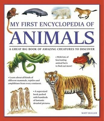 My First Encylopedia of Animals Matt Bugler Paperback New Book Free UK Delivery