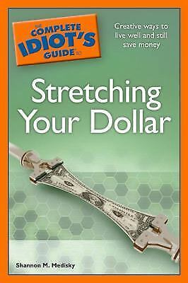 The Complete Idiot's Guide to Stretching Your Dollar-ExLibrary