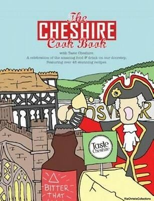 The Cheshire Cook Book A Celebration of the Amazing Food & Drink on Our Doorstep