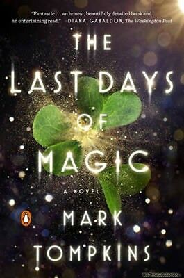 The Last Days of Magic Mark L. Tompkins Paperback New Book Free UK Delivery