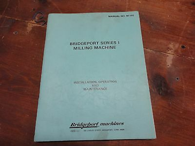 Bridgeport Series 1 Mill Operation and Maintenance Manual