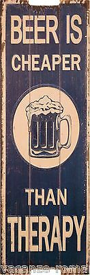 Holzbild- Beer Is Cheaper Than Therapy- VINTAGE PRINTS ON WOOD-60 x 20 cm