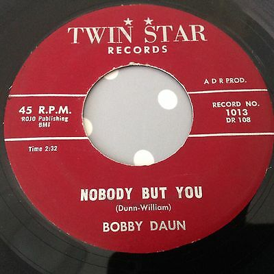 Bobby Daun-Nobody But You/come Back To Me-Twin Star 1013. Vg+
