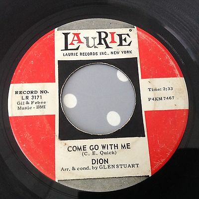 Dion-Come Go With Me/king Without A Queen-Laurie 3171. Vg+