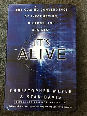 It's Alive! : The Coming Convergence of Information, Biology, and Business by St